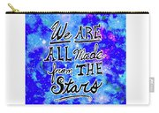We Are All Made From The Stars Carry-all Pouch by Monique Faella