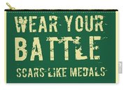 Wear Your Battle Scars - For Men Carry-all Pouch