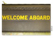 Welcome Aboard  Carry-all Pouch