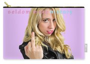 Well Behaved Women Seldom Make History Carry-all Pouch