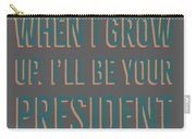 When I Grow Up Series Carry-all Pouch