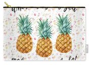 When Life Gives You Pineapple Make A Pina Colada Carry-all Pouch