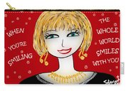 When You're Smiling The Whole World Smiles With You Carry-all Pouch