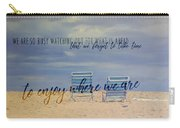 Where We Are Quote Carry-all Pouch