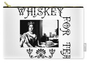 Whiskey For Tea Carry-all Pouch