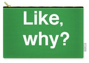 Why- Art By Linda Woods Carry-all Pouch