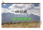 Wisdom Quote God Is Like Oxygen You Cant Live Without Him Carry-all Pouch
