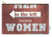 Women Are Always Right Carry-all Pouch