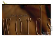 Words Are Only Words 3 Carry-all Pouch