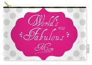 Worlds Most Fabulous Mom Carry-all Pouch