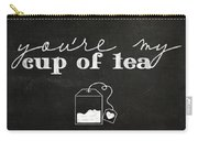 You Are My Cup Of Tea Carry-all Pouch