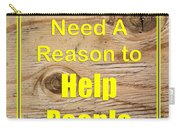 You Dont Need A Reason To Help People 5446.02 Carry-all Pouch