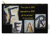 Your Fear Is 100 Percent  Dependent On You  For Its Survival Carry-all Pouch