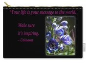 Your Life Is Your Message To The World. Make Sure Its Inspir Carry-all Pouch