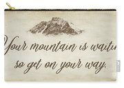 Your Mountain Is Waiting Carry-all Pouch