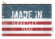 Made In Hartley, Texas Carry-all Pouch