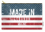 Made In Lebanon, Maine Carry-all Pouch