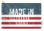 Made In Lebanon, Virginia Carry-all Pouch
