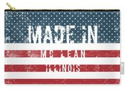 Made In Mc Lean, Illinois Carry-all Pouch