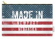 Made In Newport, Nebraska Carry-all Pouch