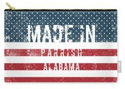 Made In Parrish, Alabama Carry-all Pouch