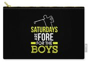 Saturdays Are Fore The Boys Funny Golf Carry-all Pouch