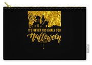 tshirt Its Never Too Early For Halloween gold foil Carry-all Pouch