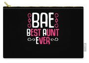 Bae Best Aunt Ever Carry-all Pouch