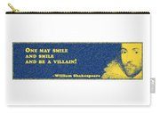 One May Smile #shakespeare #shakespearequote Carry-all Pouch