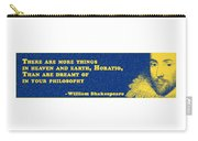 There Are More Things #shakespeare #shakespearequote Carry-all Pouch