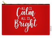 All Is Calm All Is Bright Carry-all Pouch