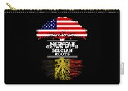 American Grown With Belgian Roots Carry-all Pouch