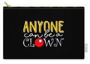 Anyone Can Be A Clown Carry-all Pouch