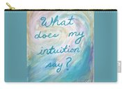 Art Therapy For Your Wall What Does My Intuition Say?  Carry-all Pouch