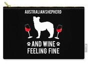 Australian Shepherd And Wine Felling Fine Dog Carry-all Pouch