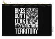 Bikes Dont Leak Oil They Mark Territory Skull Carry-all Pouch