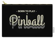 Born To Play Pinball Tee Carry-all Pouch