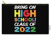 Bring On High School Class 2022 Back To School Carry-all Pouch