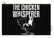 Chicken Whisperer Funny Farmer Carry-all Pouch