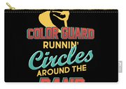 Color Guard Runnin Circles Around The Band Carry-all Pouch