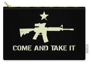 Come And Take It Carry-all Pouch