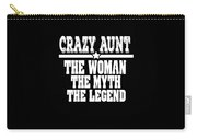 Crazy Aunt The Woman Myth Legend Carry-all Pouch