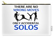 Dance No Wrong Moves Only Accidental Solos Dancing Dancer Carry-all Pouch