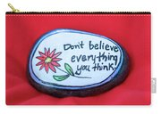 Don't Believe Everything You Think Painted Rock Carry-all Pouch