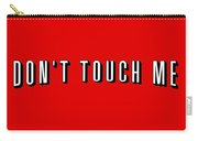 Don't Touch Me And Chill Carry-all Pouch