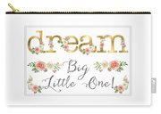 Dream Big Little One - Blush Pink And White Floral Watercolor Carry-all Pouch