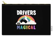 Drivers Are Magical Carry-all Pouch