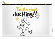 Duck Lover Im The Good Duckling Carry-all Pouch