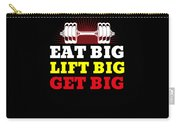Eat Big Lift Big Get Big Gym Workout Fitness Carry-all Pouch