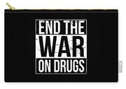 End The War On Drugs Carry-all Pouch